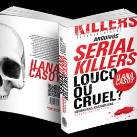LIVRO SERIAL KILLERS – Louco ou Cruel ?